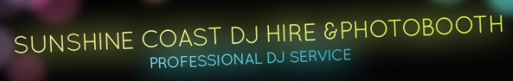 Party DJ | Wedding DJ | Business Events DJ | Sunshine Coast DJ Hire & Photo Booth